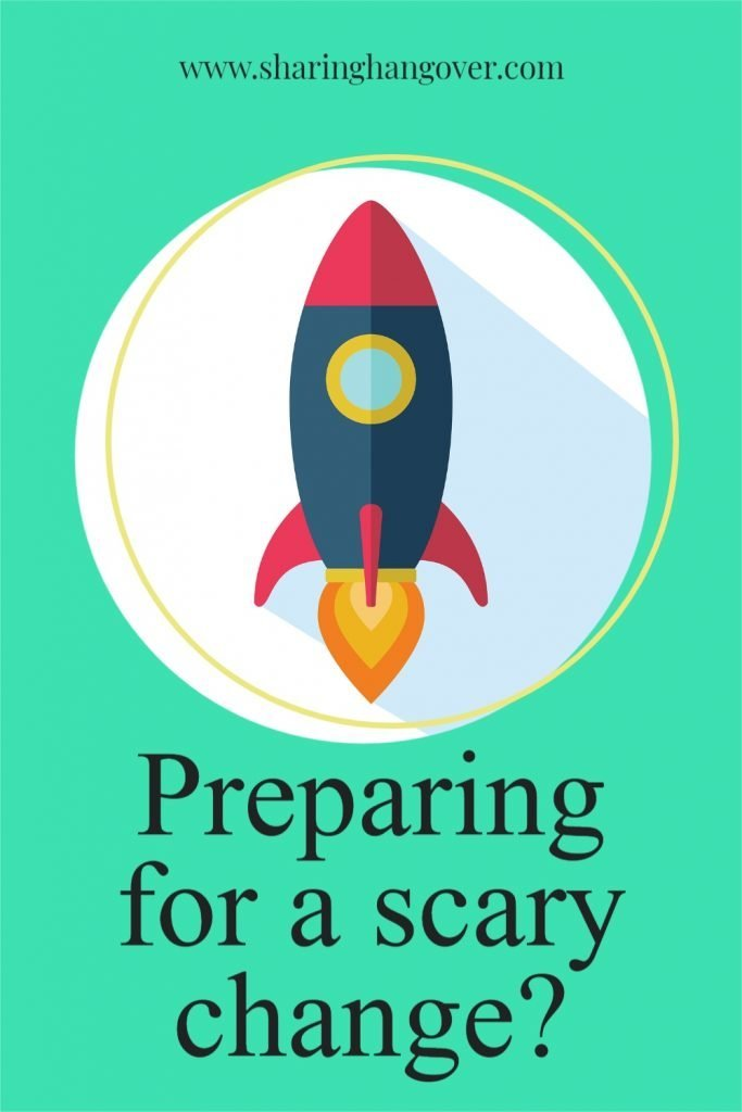 Preparing for scary changes in life